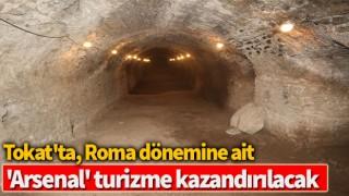 Tokat'ta, Roma dönemine ait 'arsenal' turizme kazandırılacak