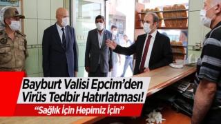 Bayburt'ta Esnaf ve Vatandaşlara Koronavirüs Tedbirleri Hatırlatılıyor