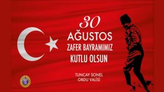 Ordu Valisi Tuncay SONEL'in 30 Ağustos Zafer Bayramı Mesajı