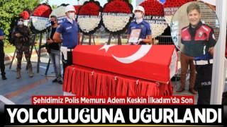 ŞEHİDİMİZ POLİS MEMURU SON YOLCULUĞUNA UĞURLANDI