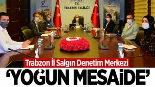 Trabzon İl Salgın Denetim Merkezi Yoğun Mesaide