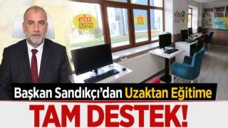 BAŞKAN SANDIKÇI'TAN, UZAKTAN EĞİTİME DESTEK!