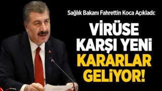 Koronavirüse karşı yeni kararlar geliyor!