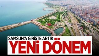 SAMSUN'A GİRİŞTE ARTIK YENİ DÖNEM!