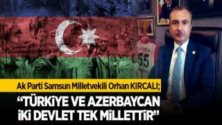 """KIRCALI; """"TÜRKİYE VE AZERBAYCAN İKİ DEVLET TEK MİLLETTİR"""""""