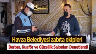 Havza Belediyesi zabıta ekipleri berber, kuaför ve güzellik salonları denetlendi
