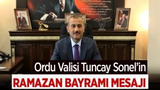 Vali Tuncay SONEL'in Ramazan Bayramı Mesajı
