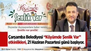"""ÇARŞAMBA'DA """"KÖYÜMDE ŞENLİK VAR"""""""