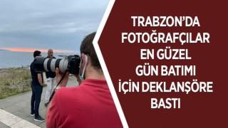 TRABZON'DA FOTOĞRAFÇILAR EN GÜZEL GÜN BATIMI İÇİN DEKLANŞÖRE BASTI