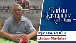 Bafra Lokantacılar Derneği Başkanı Doğan Karafazlıoğlu'nun Kurban Bayramı Mesajı