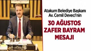 Atakum Belediye Başkanı Av. Cemil Deveci'nin 30 Ağustos Zafer Bayram mesajı