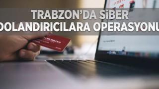 TRABZON'DA DOLANDIRICI SİTELERE OPERASYON