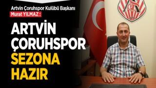 ARTVİN ÇORUHSPOR SEZONA HAZIR