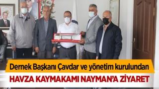 Dernek Başkanı Çavdar ve yönetim kurulundan Havza Kaymakamı Nayman'a ziyaret