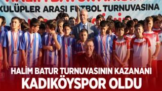 HALİM BATUR TURNUVASININ KAZANANI KADIKÖYSPOR OLDU