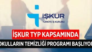 İŞKUR TYP KAPSAMINDA OKULLARIN TEMİZLİĞİ PROGRAMI BAŞLIYOR