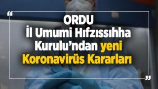 Ordu İl Hıfzıssıhha Kurulu'ndan yeni koronavirüs kararları