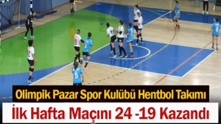 Olimpik Pazar Spor Kulübü Hentbol Takımı İlk Hafta Maçını 24 -19 Kazandı