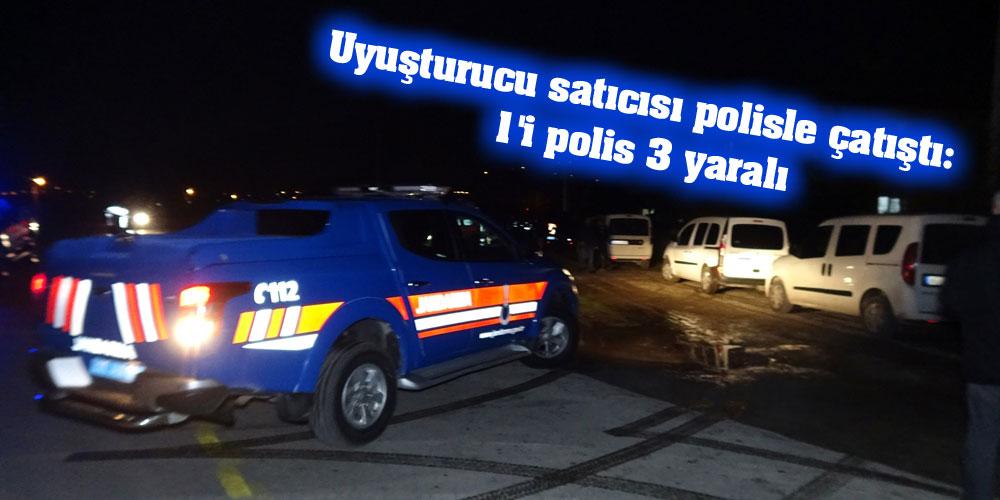 Uyuşturucu satıcısı polisle çatıştı: 1'i polis 3 yaralı