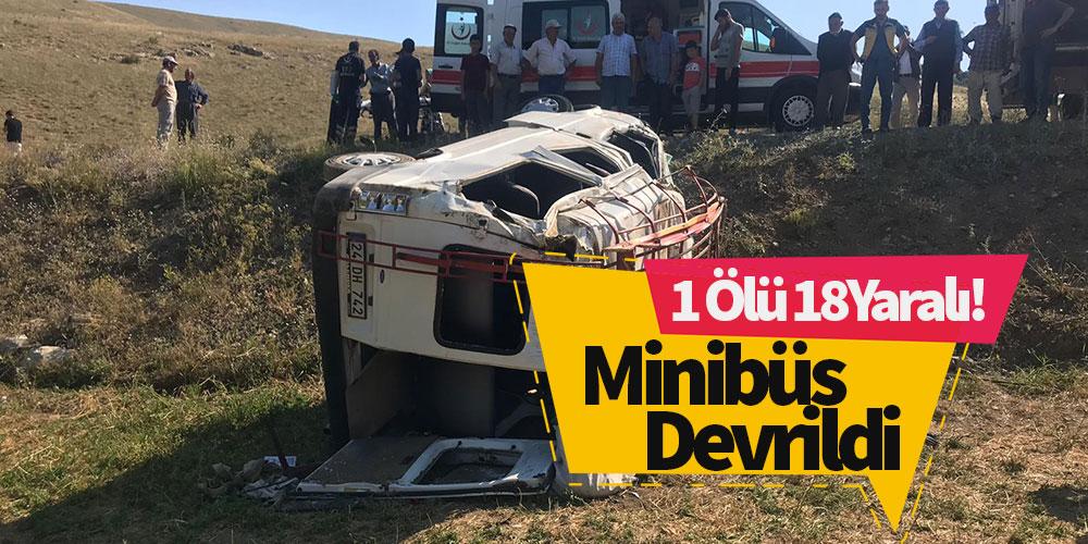 Devrilen minibüste 1 kişi öldü 18 kişi yaralandı!