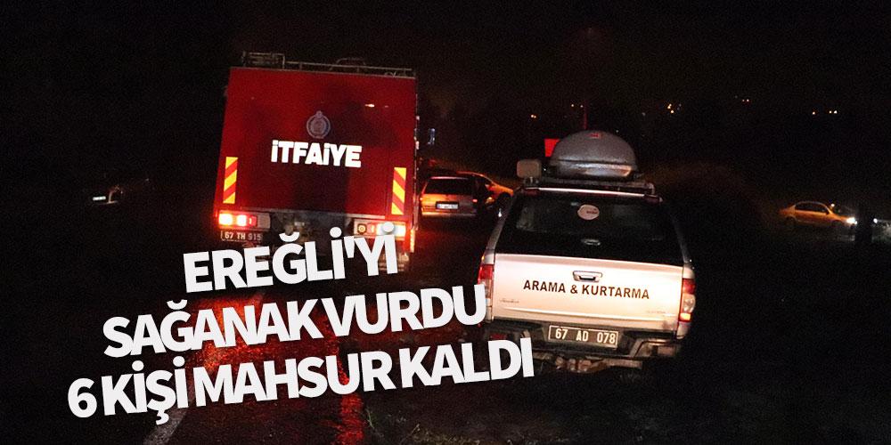 Ereğli'yi sağanak vurdu; 6 kişi mahsur kaldı!