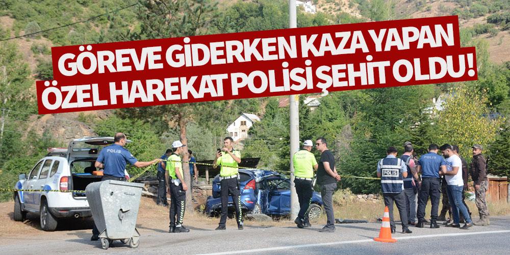 Göreve giderken kaza yapan özel harekat polisi şehit oldu!