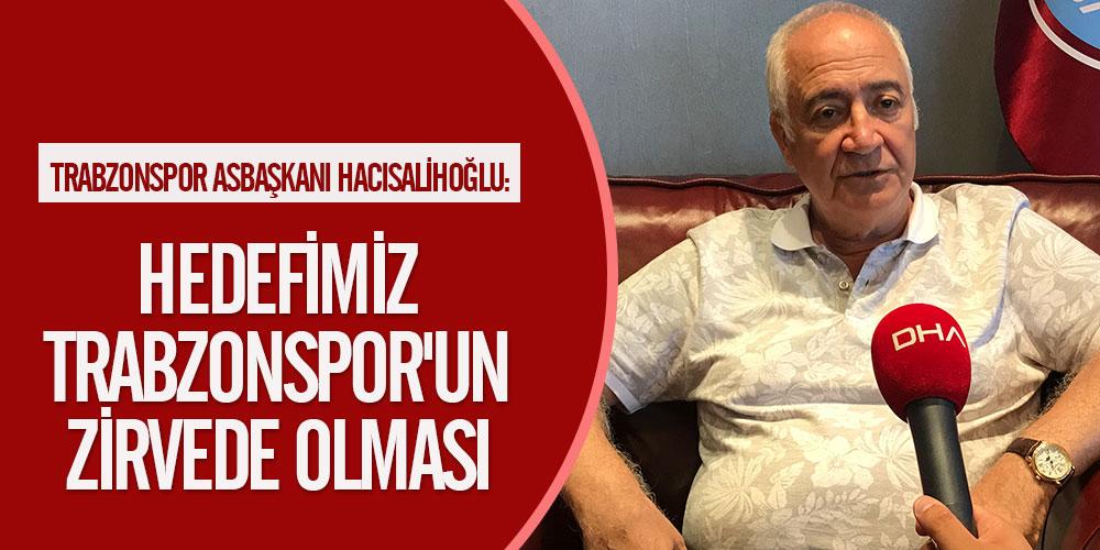 Hedefimiz Trabzonspor'un zirvede olması