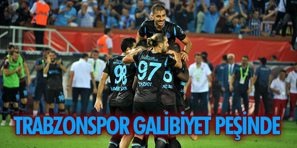 TRABZONSPOR GALİBİYET PEŞİNDE