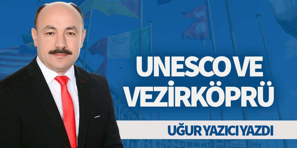 UNESCO ve VEZİRKÖPRÜ