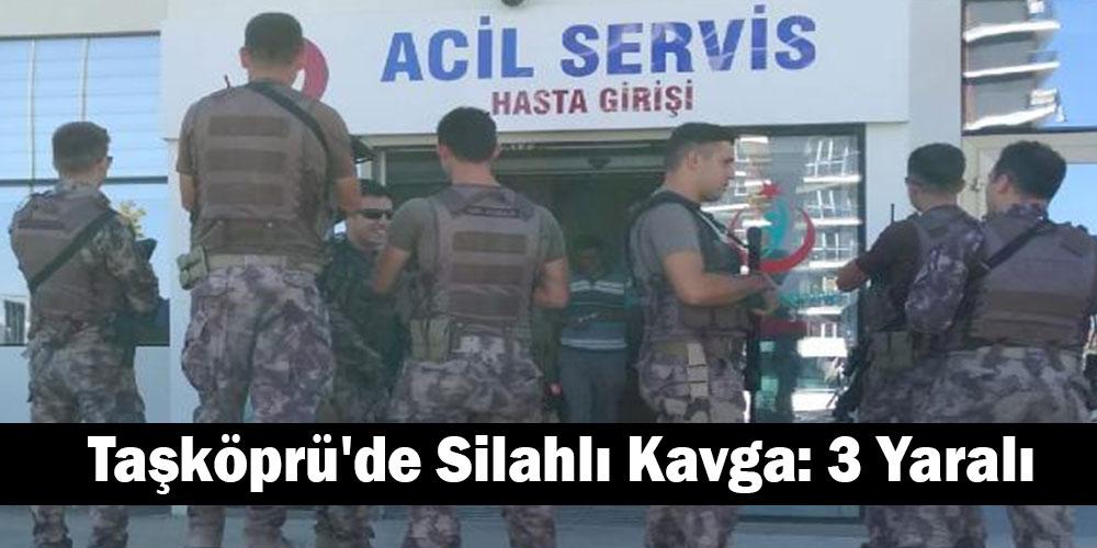 Taşköprü'de silahlı kavga: 3 yaralı