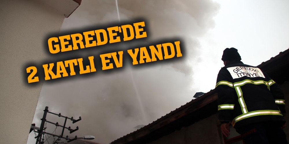 Gerede'de 2 katlı ev yandı